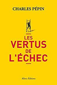 Coaching pro : les vertus de l'échec - Compte rendu de lecture de l'ouvrage de Charles Pépin